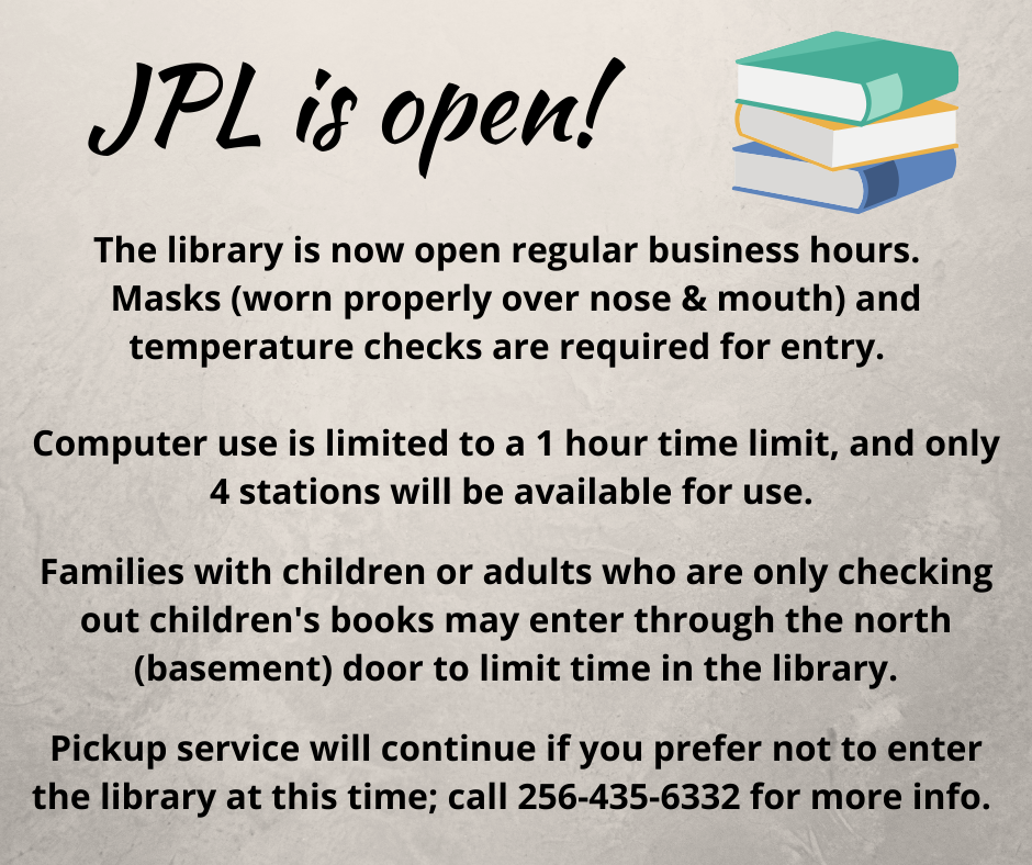 Jacksonville Public Library is now open for regular business hours; masks and temperature checks required to enter. Pick up service is still available.